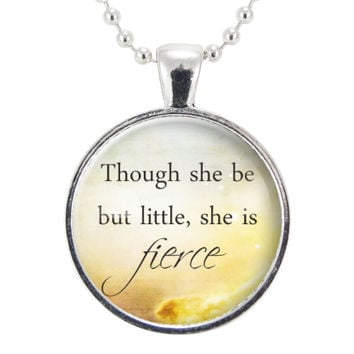 Though She Be But Little She Is Fierce Shakespeare Quote Necklace, A Midsummer Night's Dream Quotes, Inspirational Saying Jewelry