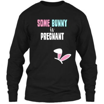 Cute New Moms Some Bunny Is Pregnant Easter T-shirt LS Ultra Cotton Tshirt