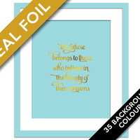 The Future Belongs to Those Who Believe - Gold Foil Art - Inspirational Motivational Poster - Typography - Gold Quotation Print - Dreams Art