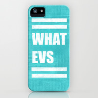 Whatevs (Teal) iPhone & iPod Case by Jacqueline Maldonado