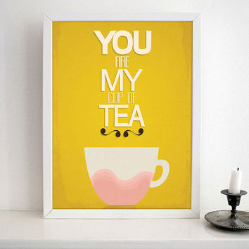 KITCHEN ART PRINT- You are my cup of tea - Retro design