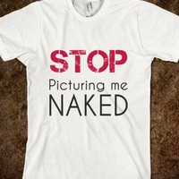 stop picturing me naked - glamfoxx.com