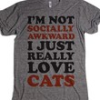 Not Socially Awkward Just Love Cats-Unisex Athletic Grey T-Shirt