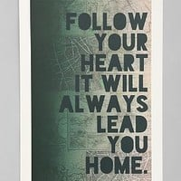 Follow Your Heart It Will Always Lead You Home