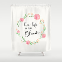 Live life in full bloom Shower Curtain by Sylvia Cook Photography