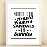 'Summer is for Arnold Palmers, Sandals, and Sunnies' print poster (4 color options)