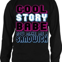 Amazon.com: Neon Cool Story Babe, Now Make Me A Sandwich Mens Thermal Shirt, Big and Bold Neon Funny Statements Men's Thermal: Clothing