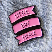 """Little But Fierce"" Enamel Pin in Pink"