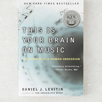 This Is Your Brain On Music By Daniel J. Levitin - Urban Outfitters