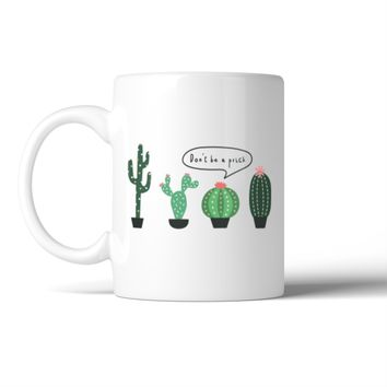 Don't Be A Prick Cactus Coffee Mug