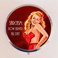 Sarcasm Now Served All Day Pill Box Case Pillbox Holder Trinket Stash Box Pin Up Retro Funny Humor Pinup Pulp