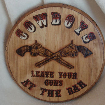 Cowboys Leave Your Guns at the Bar Wood  Burned on Basswood and colored with PrismaColor pencils