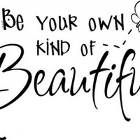 Be Your Own Kind Of Beautiful-With Bee-Home Decor-Wall Sticker Decal-Wall Art-Wall Decor-Wall Sayings-Famous Quotes
