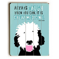 """""""Cheap Medicine"""" Lord Byron Quote by Artist Ginger Oliphant Wood Sign"""