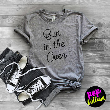 bun in the oven, preggers shirt, preggers announcement shirt, mommy to be,mama shirt,birth announcement shirt,baby shower gift,maternity F13
