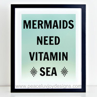 """Printable Wall Art, """"Mermaids Need Vitamin Sea"""", 8x10, Instant Download, Funny Quote, Home Decor, Apartment Wall Print, Gift For Her"""