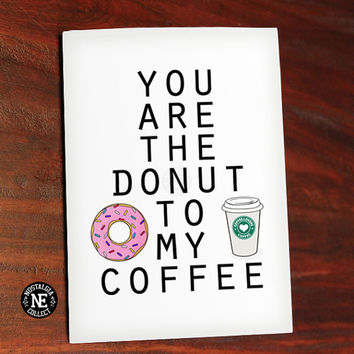 Coffee and Donut - You Are the Donut to My Coffee - Cute Valentine's Day Card - Love Card - Anniversary Card 4.5 X 6.25 Inches