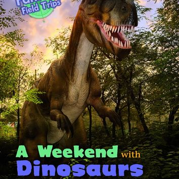 A Weekend With Dinosaurs Read Me!