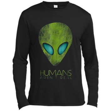 Alien Funny  Humans Aren't Real Cute UFO Gift Long Sleeve Moisture Absorbing Shirt