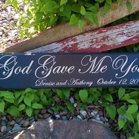 God Gave Me You Sign, Wedding Sign, Engagement Sign, Family Sign, Home Sign, Established Sign, Personalized Sign, Carved Sign,