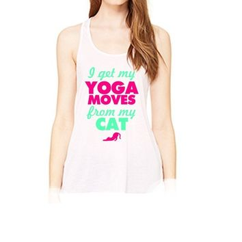 I Get My Yoga Moves From My Cat Flowy Racerback Tank