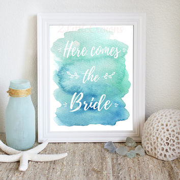 Here Comes the Bride Printable Instant Download Wedding Sign Bridal Shower Gift Bridal Shower Decor Beach Wedding Blue Watercolor 8x10 Print