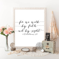 2 Corinthians 5:7 Bible verse for we walk by faith not by sight Scripture print verse typography print printed art Bible print calligraphy