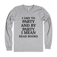 I Mean Read Books. T-Shirt