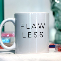 Flawless - Ceramic coffee mug - funny sayings
