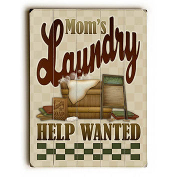 Mom's Laundry Help Wanted by Artist Angela Anderson Wood Sign