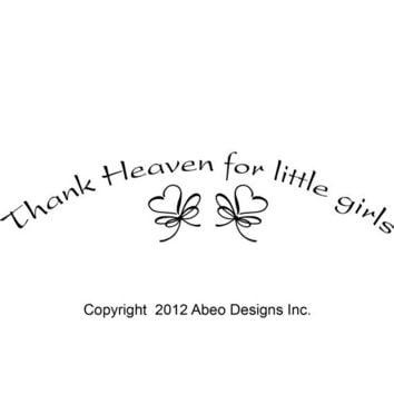 Thank Heaven for little girls wall decal sticker quote - W4035