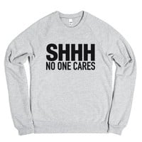 Shhh No One Cares Sweatshirt (ida422325)-Heather Grey Sweatshirt