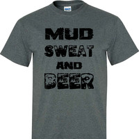 Mud Sweat and Beer on a Dark Heather T Shirt