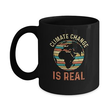 Climate Change Is Real Environmental Concerned Mug