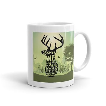 Love Me Like You Love Deer Season Mug