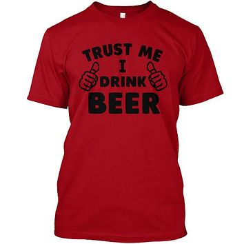 Trust Me I Drink Beer Hands T-Shirt