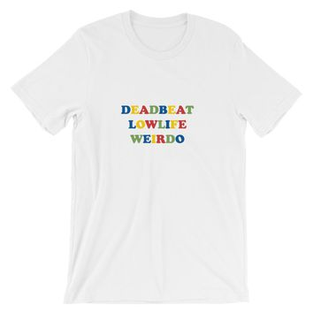 Deadbeat Lowlife Weirdo Tee