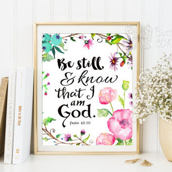 Be Still and Know That I Am God Print / Floral Print / Scripture Print / Psalm Print / Psalm 46:10 / Bible Verse Print / Scripture Art