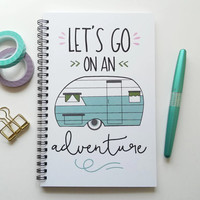 Writing journal, spiral notebook, bullet journal, cute quote, camp journal, camper, sketchbook, blank lined grid - Let's go on an adventure