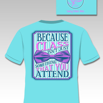 Sassy Frass Class Isn't Just Something You Attend Bow Comfort Colors Bright Girlie T Shirt