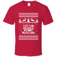 Cotton Headed Ninny Muggins Funny Ugly Christmas Sweater T Shirt