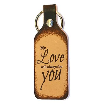 My Love Will Always Be You Leather Keychain