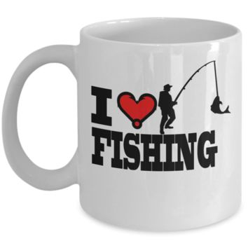 I Love Fishing - Perfect Gift For A Fisherman