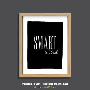Smart Is Cool, Teacher Printable, Instant Download, classroom decor, dorm wall art, student gift, inspiration quote, office art, girl power