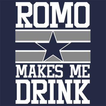 Romo Makes Me Drink Dallas Cowboys