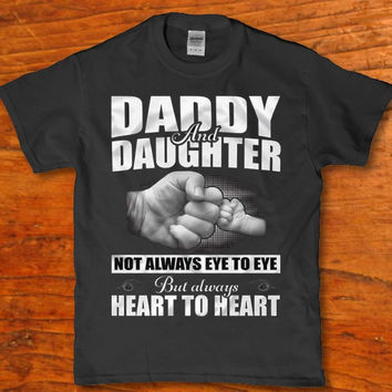 Daddy and Daughter Not always eye to eye t-shirt for Men New