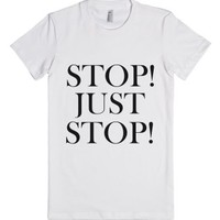 Stop! Just Stop!-Female White T-Shirt