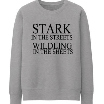STARK IN THE STREETS WILDLING FUNNY THUMBLR FASHION SWEATSHIRT TOP TEE SIZES - GREY