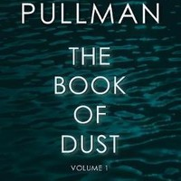 The Book of Dust Volume One : Philip Pullman : 9780857561084
