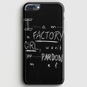 Pretty Reckless  Factory Girl Lyric Cover iPhone 8 Plus Case | casescraft